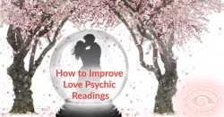 Love Psychic Readings - How to Improve Your Results