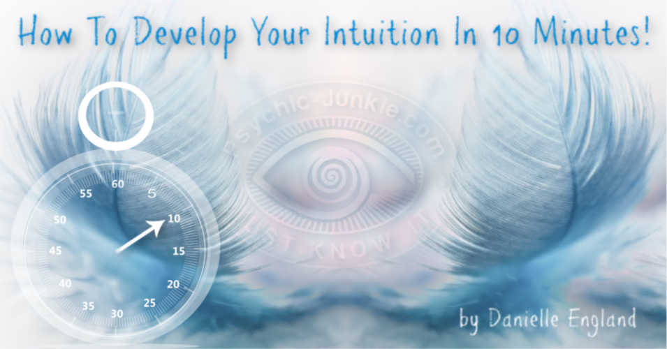 How To Develop Your Intuition In 10 Minutes!