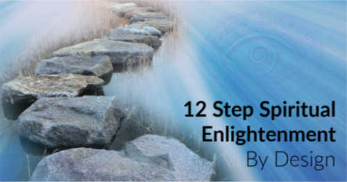12 Step Spiritual Enlightenment By Design