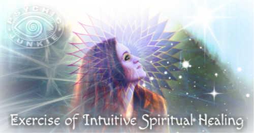 Exercising Intuitive Spiritual Healing
