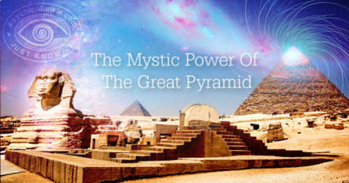 What Is The Mystic Power Of The Great Pyramid?