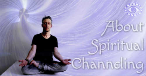 About Spiritual Channeling
