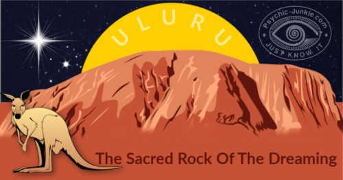 Why Spiritual Magical Uluru Is The Sacred Rock Of The Dreaming