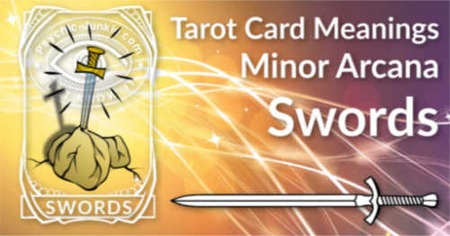 The Swords Tarot Card Meanings Are Listed Here