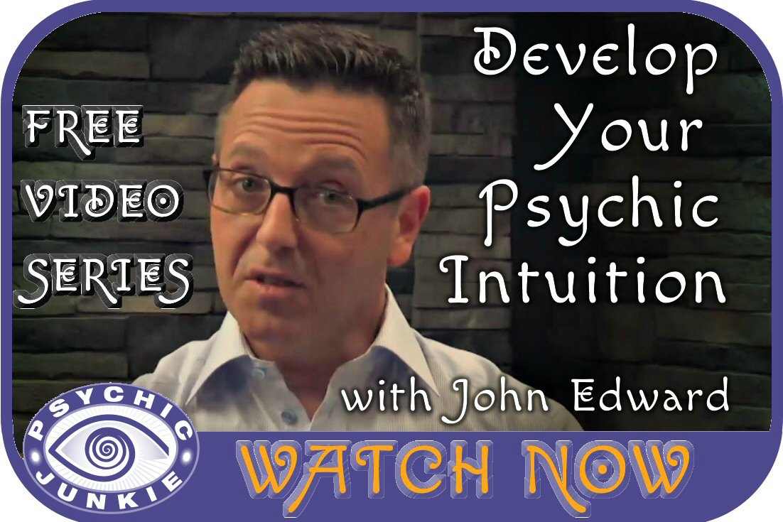 A FREE Video Series - John Edwards Psychic Development.
