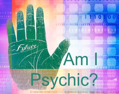 Am I Psychic?