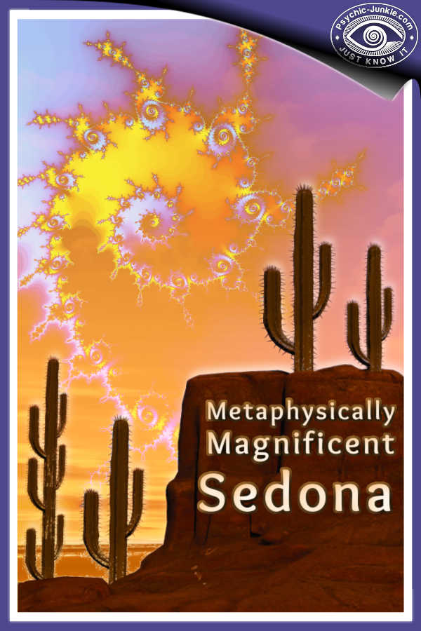 Metaphysically Magnificent Sedona