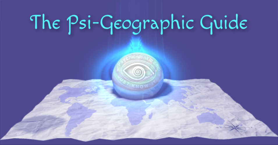 Your Psi-Geographic Guide To The Metaphysical Hot Spots