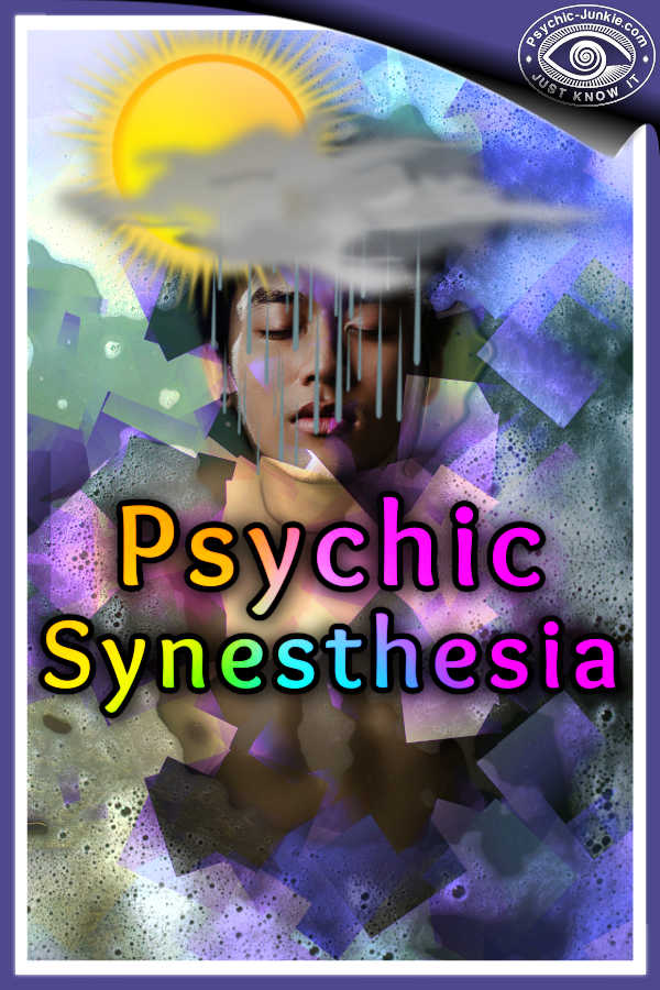 What is Psychic Synesthesia?