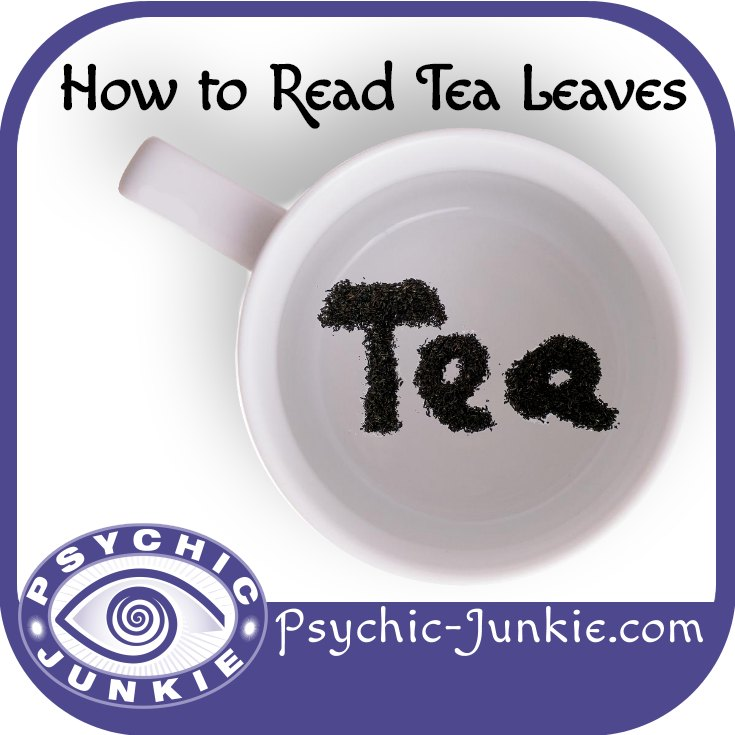 A Guide To Reading Tea Leaves
