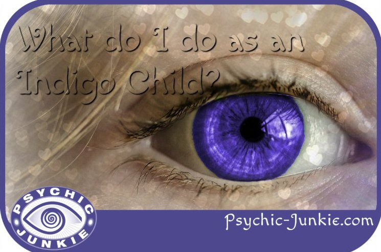 What do I do as an indigo child?