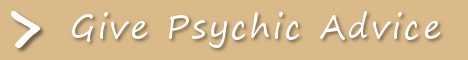 Click here if you are looking for ways to Give Psychic Advice