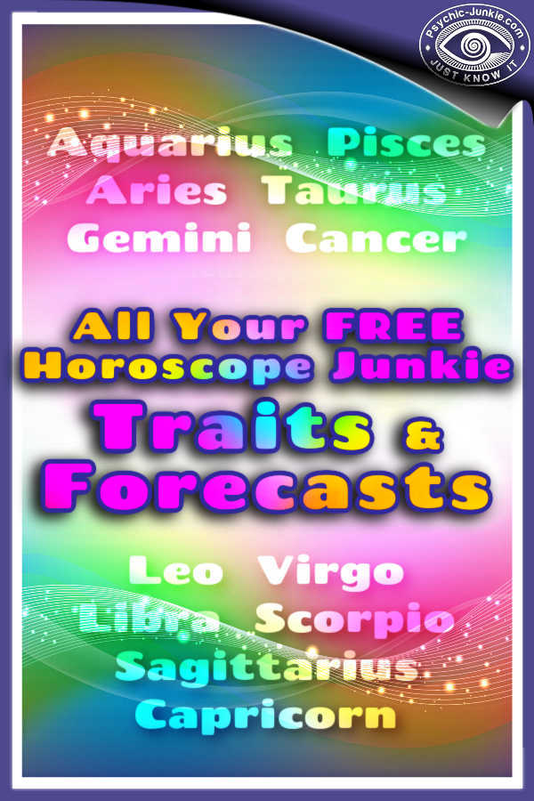 Traits, Characteristics, and Free Online Forecasts For All Horoscope Junkie Signs
