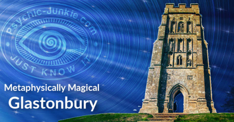 The Metaphysically Magical Glastonbury Tor