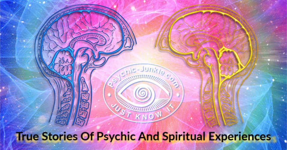 True Stories Of Psychic And Spiritual Experiences