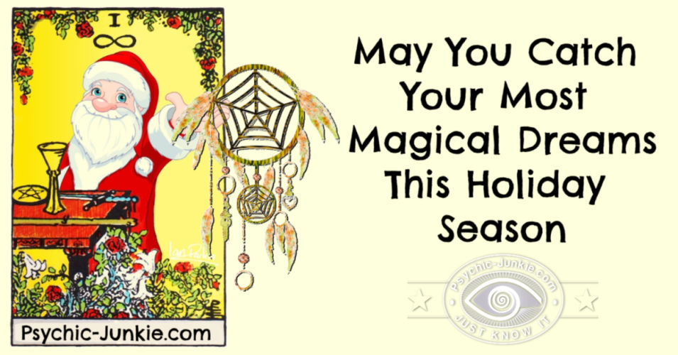 Psychic Santa wishes you catch your dreams this holiday season.